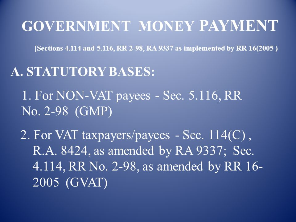 GOVERNMENT MONEY PAYMENT [Sections 4. 114 and 5